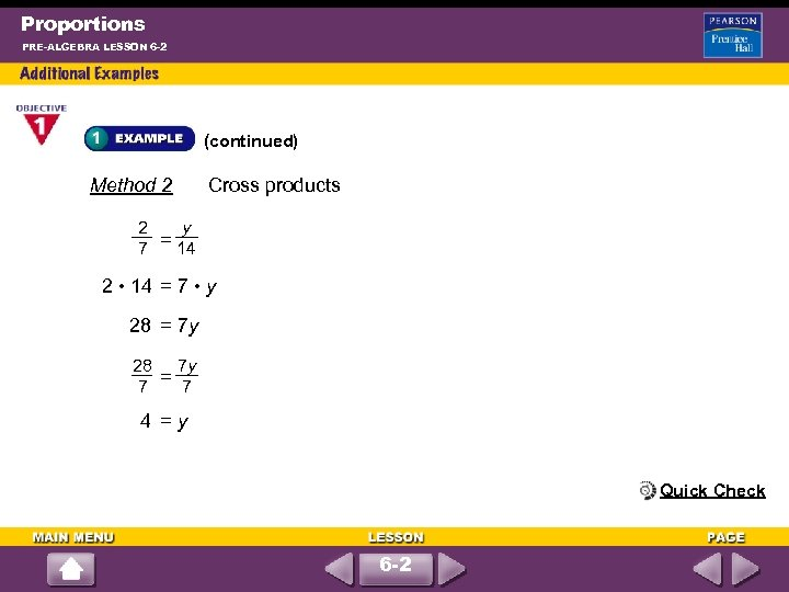 Proportions PRE-ALGEBRA LESSON 6 -2 (continued) Method 2 2 Cross products y 7 =