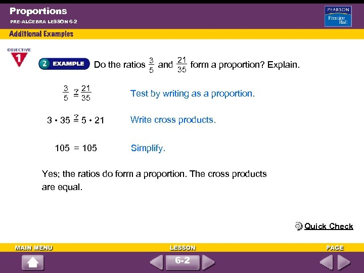 Proportions PRE-ALGEBRA LESSON 6 -2 3 5 21 35 Do the ratios and form