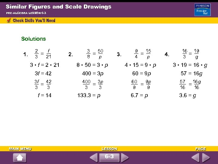 Similar Figures and Scale Drawings PRE-ALGEBRA LESSON 6 -3 Solutions 1. 2 f =