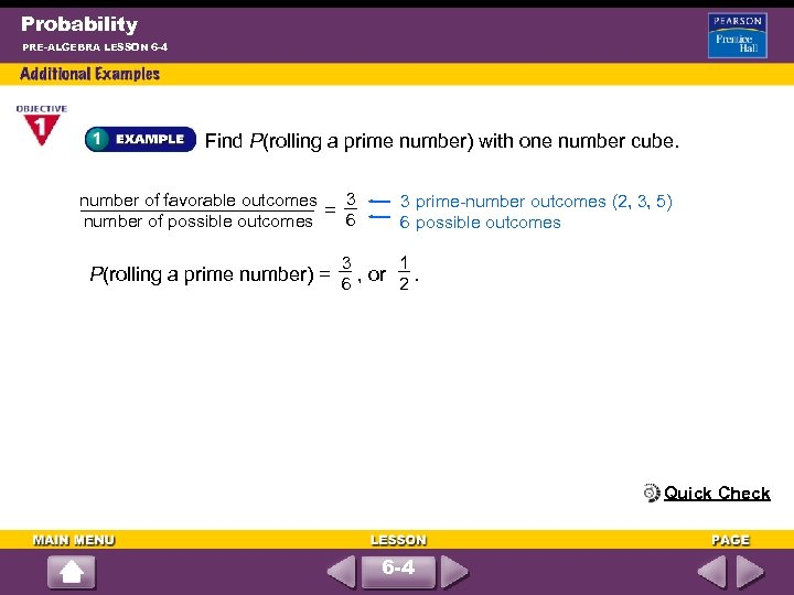 Probability PRE-ALGEBRA LESSON 6 -4 Find P(rolling a prime number) with one number cube.