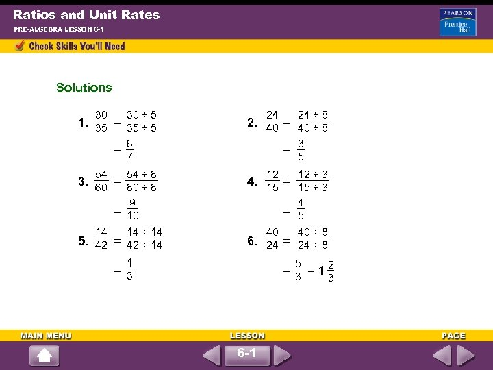 Ratios and Unit Rates PRE-ALGEBRA LESSON 6 -1 Solutions 30 30 ÷ 5 24