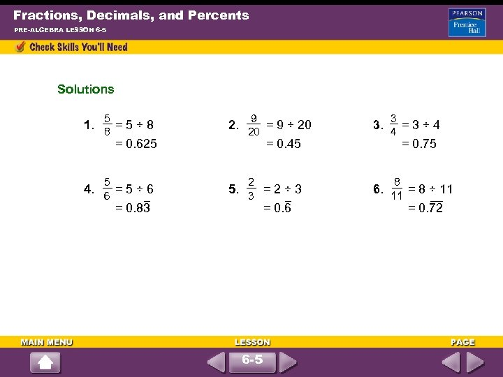 Fractions, Decimals, and Percents PRE-ALGEBRA LESSON 6 -5 Solutions 5 8 9 20 1.