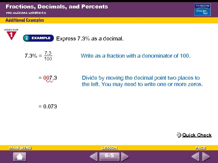 Fractions, Decimals, and Percents PRE-ALGEBRA LESSON 6 -5 Express 7. 3% as a decimal.