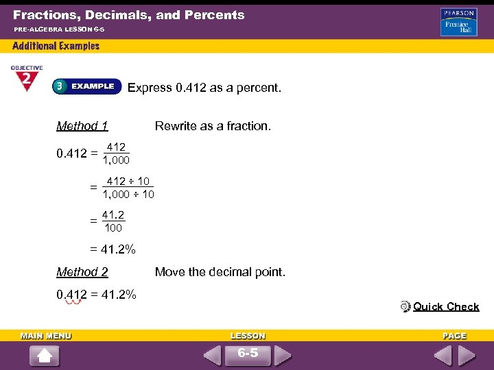 Fractions, Decimals, and Percents PRE-ALGEBRA LESSON 6 -5 Express 0. 412 as a percent.