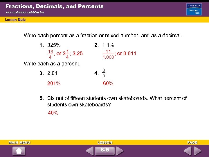 Fractions, Decimals, and Percents PRE-ALGEBRA LESSON 6 -5 Write each percent as a fraction