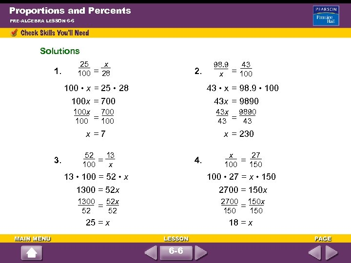 Proportions and Percents PRE-ALGEBRA LESSON 6 -6 Solutions 1. 25 x 100 = 28