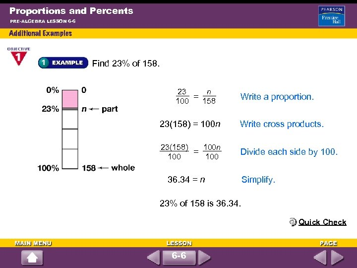 Proportions and Percents PRE-ALGEBRA LESSON 6 -6 Find 23% of 158. 23 n =