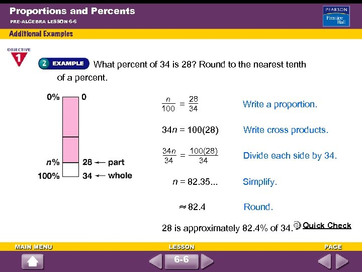 Proportions and Percents PRE-ALGEBRA LESSON 6 -6 What percent of 34 is 28? Round