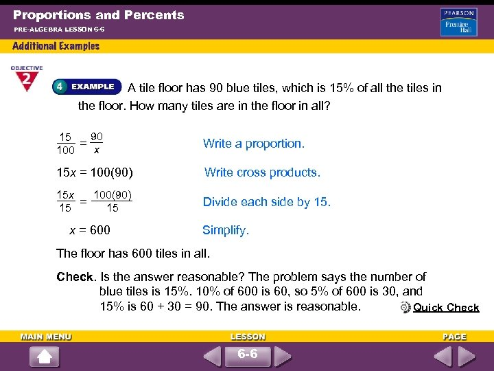 Proportions and Percents PRE-ALGEBRA LESSON 6 -6 A tile floor has 90 blue tiles,