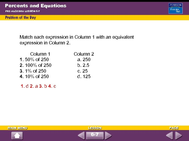 Percents and Equations PRE-ALGEBRA LESSON 6 -7 Match each expression in Column 1 with