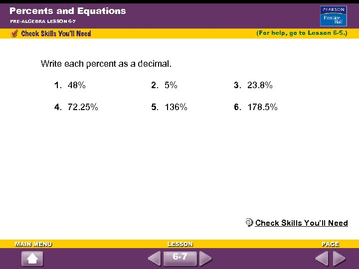 Percents and Equations PRE-ALGEBRA LESSON 6 -7 (For help, go to Lesson 6 -5.