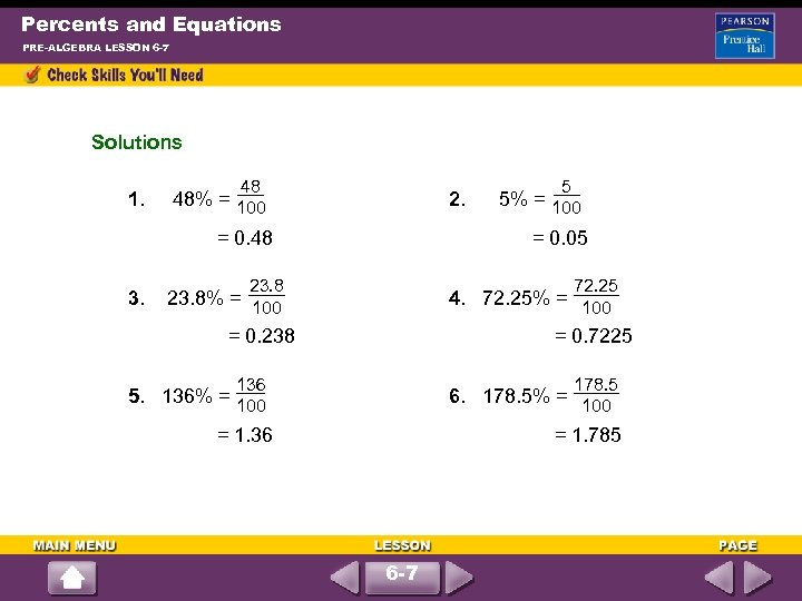 Percents and Equations PRE-ALGEBRA LESSON 6 -7 Solutions 48 5 1. 48% = 100