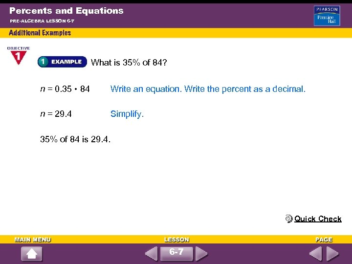 Percents and Equations PRE-ALGEBRA LESSON 6 -7 What is 35% of 84? n =