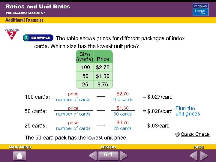 Ratios and Unit Rates PRE-ALGEBRA LESSON 6 -1 The table shows prices for different