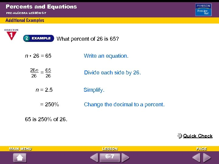 Percents and Equations PRE-ALGEBRA LESSON 6 -7 What percent of 26 is 65? n