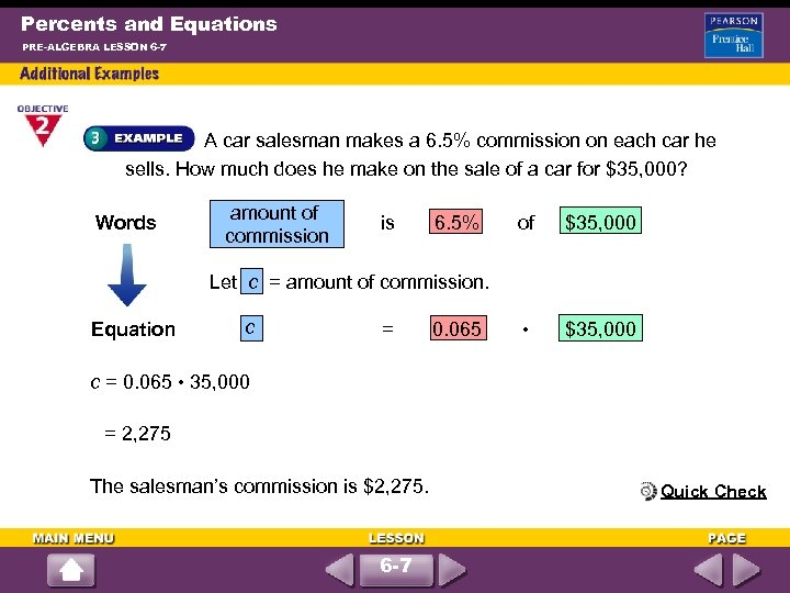 Percents and Equations PRE-ALGEBRA LESSON 6 -7 A car salesman makes a 6. 5%