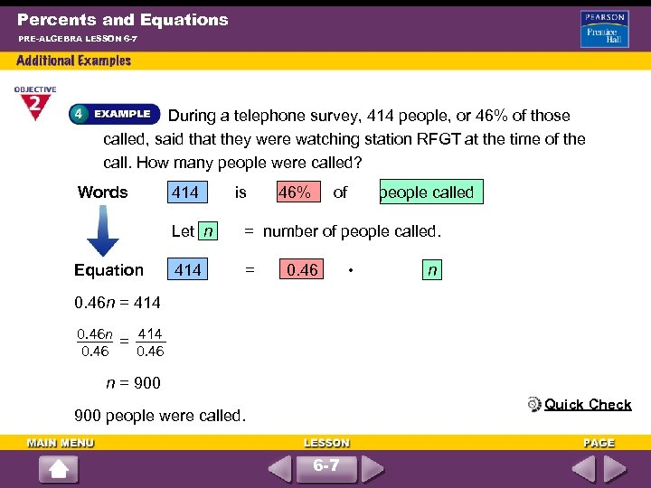 Percents and Equations PRE-ALGEBRA LESSON 6 -7 During a telephone survey, 414 people, or