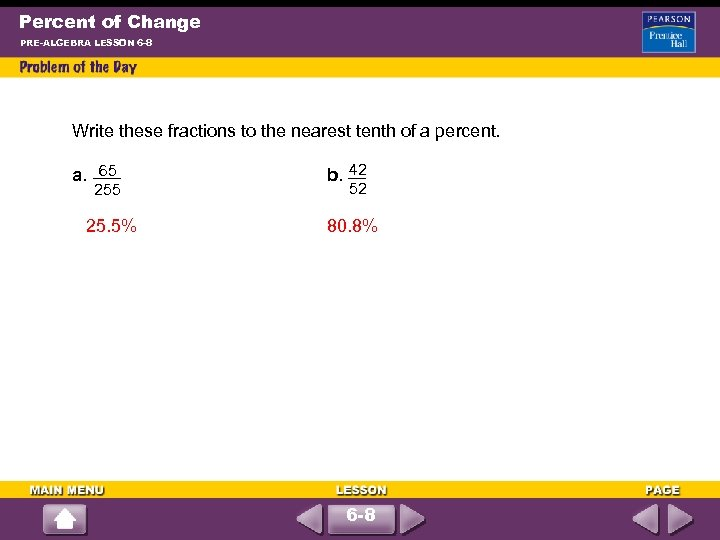 Percent of Change PRE-ALGEBRA LESSON 6 -8 Write these fractions to the nearest tenth