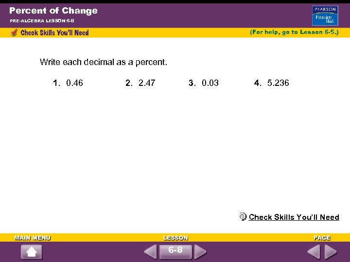 Percent of Change PRE-ALGEBRA LESSON 6 -8 (For help, go to Lesson 6 -5.
