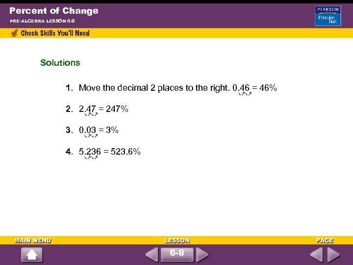 Percent of Change PRE-ALGEBRA LESSON 6 -8 Solutions 1. Move the decimal 2 places
