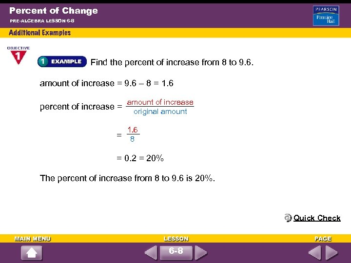 Percent of Change PRE-ALGEBRA LESSON 6 -8 Find the percent of increase from 8