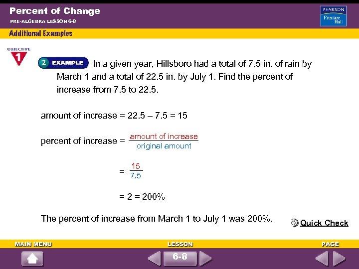 Percent of Change PRE-ALGEBRA LESSON 6 -8 In a given year, Hillsboro had a
