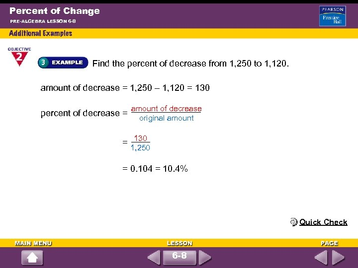 Percent of Change PRE-ALGEBRA LESSON 6 -8 Find the percent of decrease from 1,