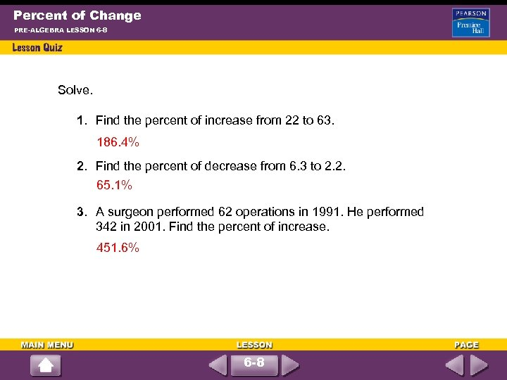Percent of Change PRE-ALGEBRA LESSON 6 -8 Solve. 1. Find the percent of increase