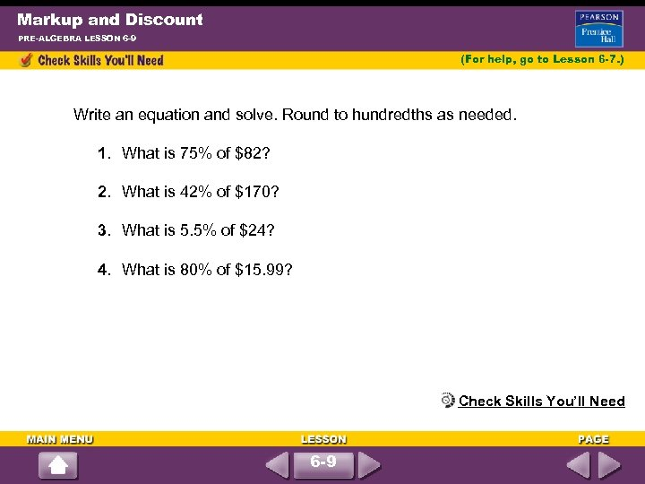 Markup and Discount PRE-ALGEBRA LESSON 6 -9 (For help, go to Lesson 6 -7.