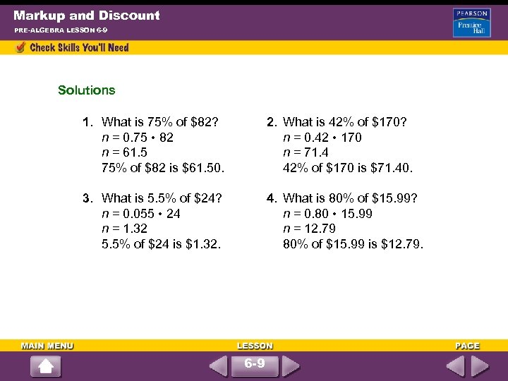 Markup and Discount PRE-ALGEBRA LESSON 6 -9 Solutions 1. What is 75% of $82?
