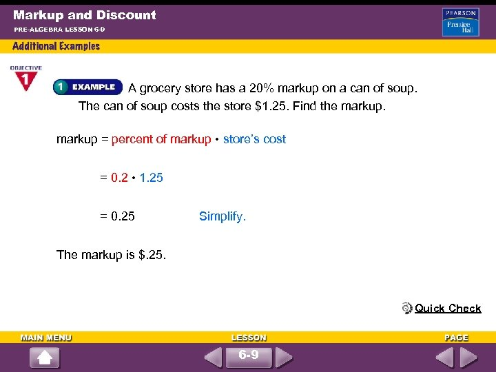 Markup and Discount PRE-ALGEBRA LESSON 6 -9 A grocery store has a 20% markup