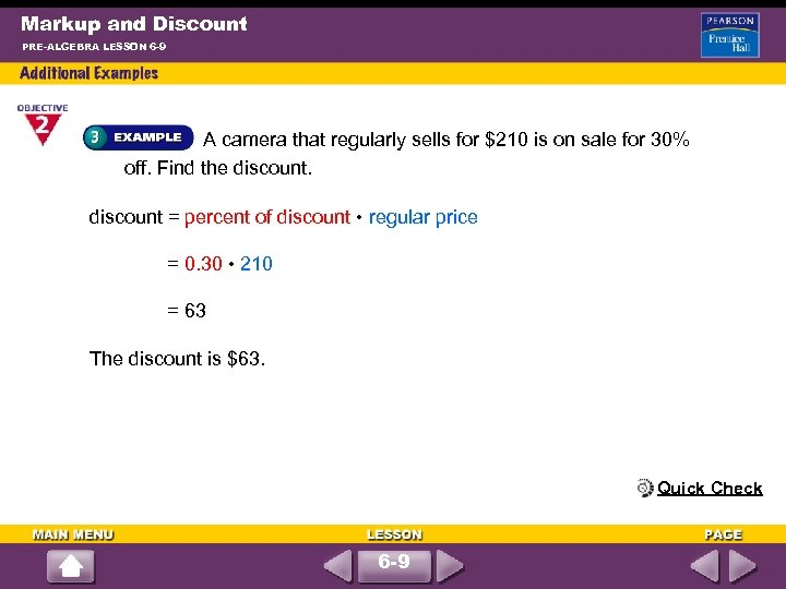 Markup and Discount PRE-ALGEBRA LESSON 6 -9 A camera that regularly sells for $210