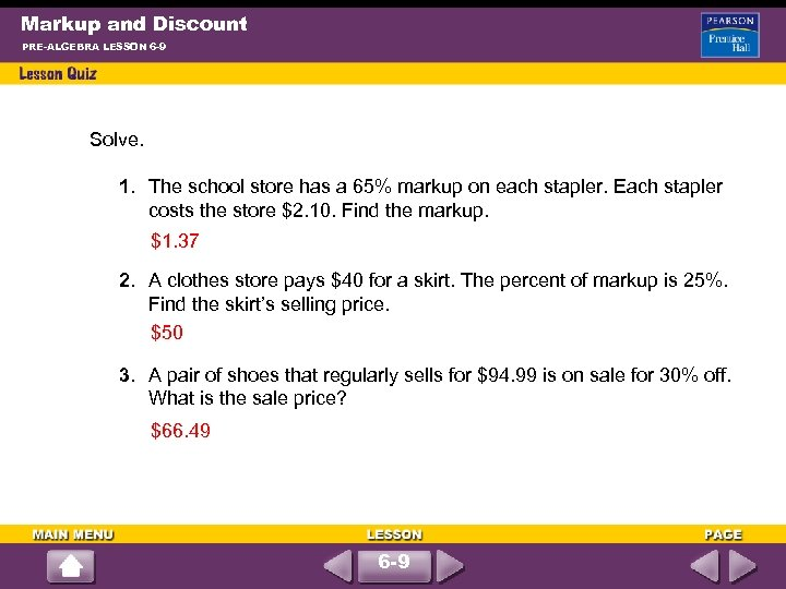 Markup and Discount PRE-ALGEBRA LESSON 6 -9 Solve. 1. The school store has a