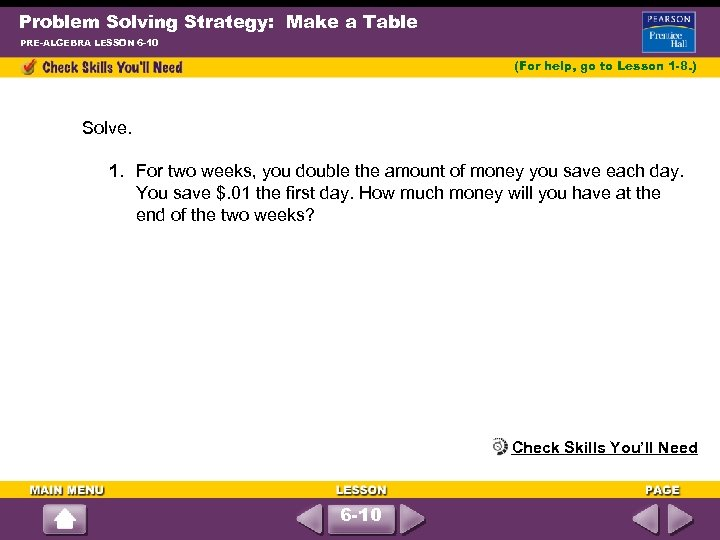 Problem Solving Strategy: Make a Table PRE-ALGEBRA LESSON 6 -10 (For help, go to