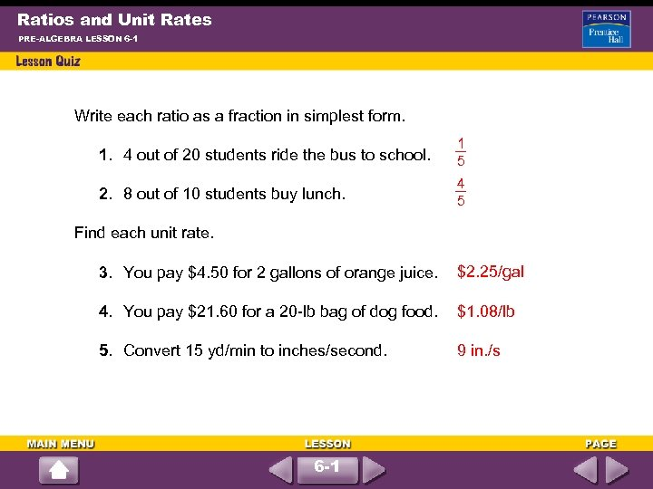 Ratios and Unit Rates PRE-ALGEBRA LESSON 6 -1 Write each ratio as a fraction