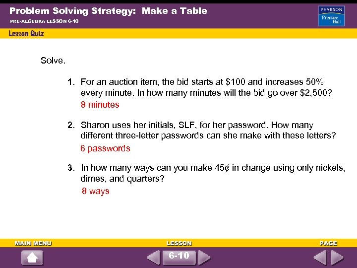 Problem Solving Strategy: Make a Table PRE-ALGEBRA LESSON 6 -10 Solve. 1. For an