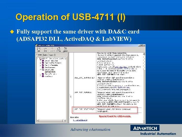 Operation of USB-4711 (I) u Fully support the same driver with DA&C card (ADSAPI
