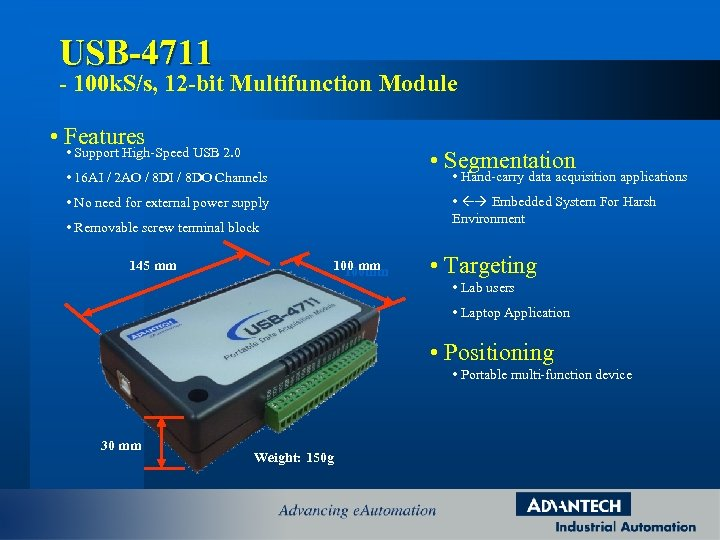 USB-4711 - 100 k. S/s, 12 -bit Multifunction Module • Features • Support High-Speed