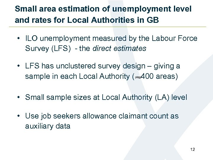 Small area estimation of unemployment level and rates for Local Authorities in GB •