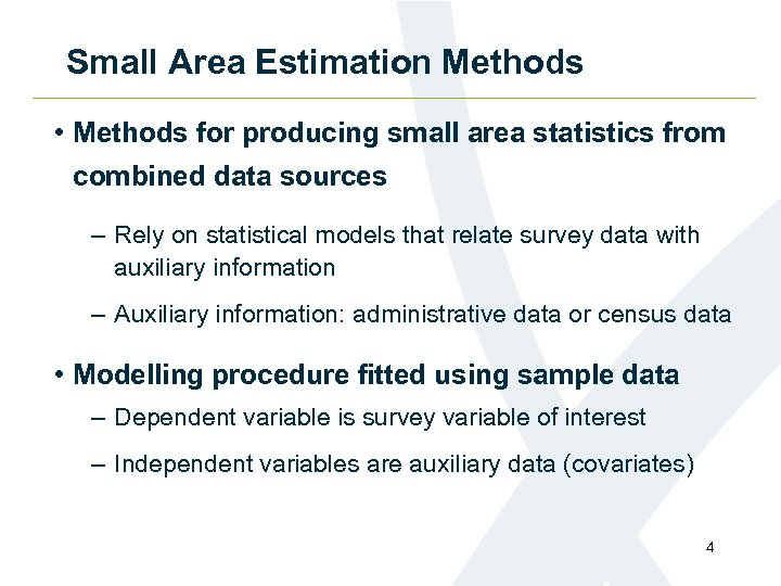 Small Area Estimation Methods • Methods for producing small area statistics from combined data