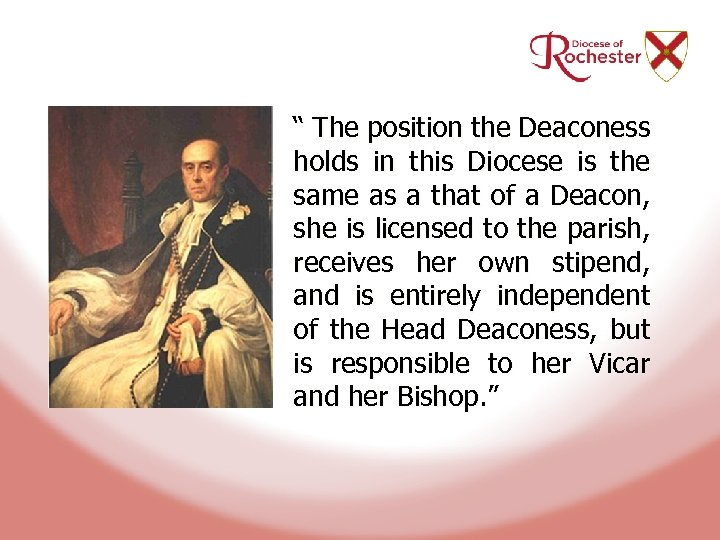 """"""" The position the Deaconess holds in this Diocese is the same as a"""