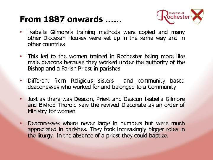 From 1887 onwards …… • Isabella Gilmore's training methods were copied and many other