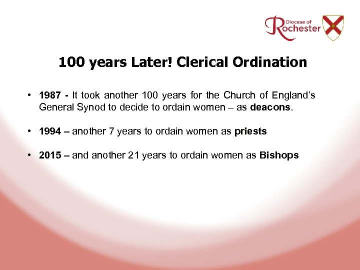 100 years Later! Clerical Ordination • 1987 - It took another 100 years for