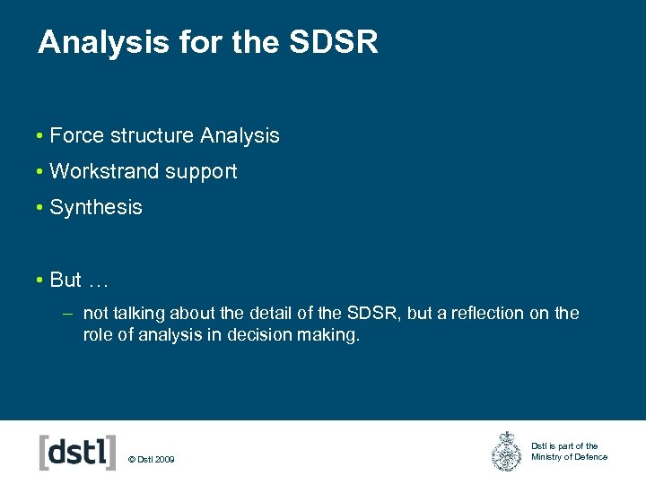 Analysis for the SDSR • Force structure Analysis • Workstrand support • Synthesis •