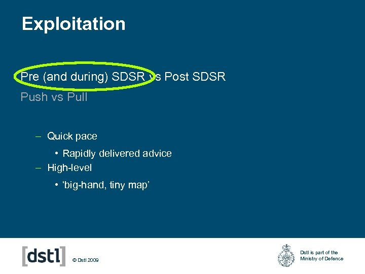 Exploitation Pre (and during) SDSR vs Post SDSR Push vs Pull – Quick pace