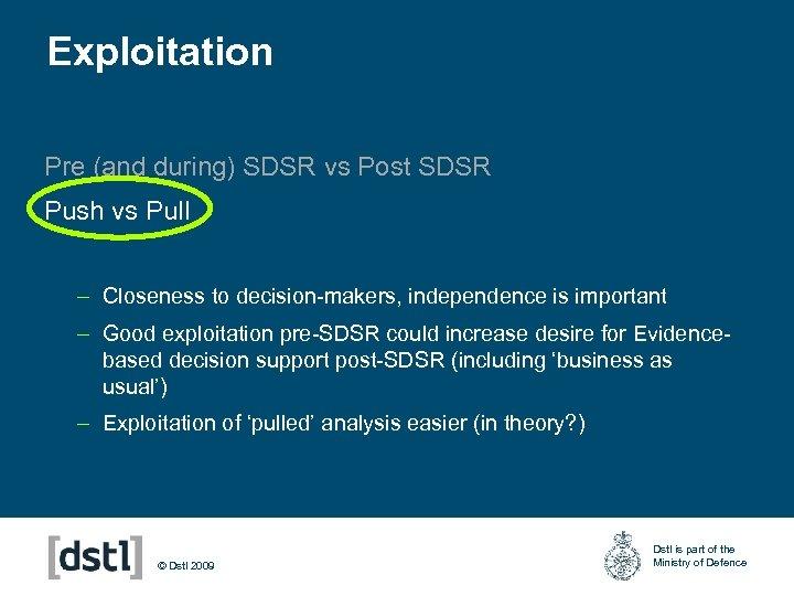 Exploitation Pre (and during) SDSR vs Post SDSR Push vs Pull – Closeness to