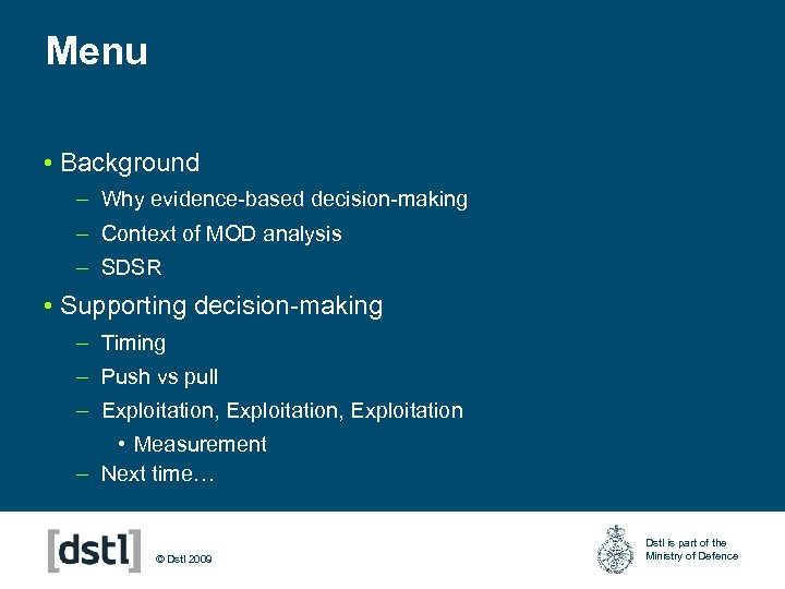 Menu • Background – Why evidence-based decision-making – Context of MOD analysis – SDSR