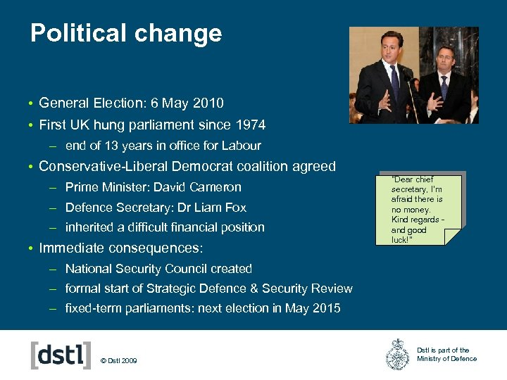 Political change • General Election: 6 May 2010 • First UK hung parliament since