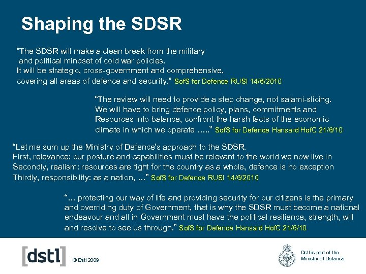 """Shaping the SDSR """"The SDSR will make a clean break from the military and"""