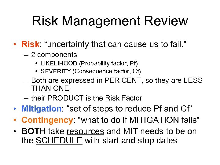 """Risk Management Review • Risk: """"uncertainty that can cause us to fail. """" –"""